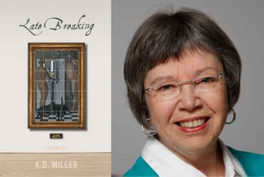 Late Breaking by K.D. Miller