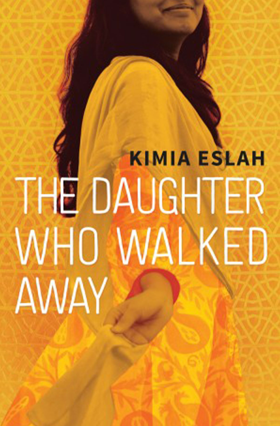 The Daughter Who Walked Away by Kimia Eslah