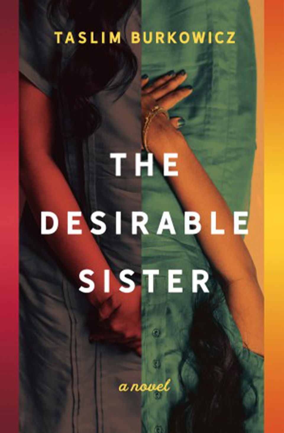 The Desirable Sister by Taslim Burkowicz
