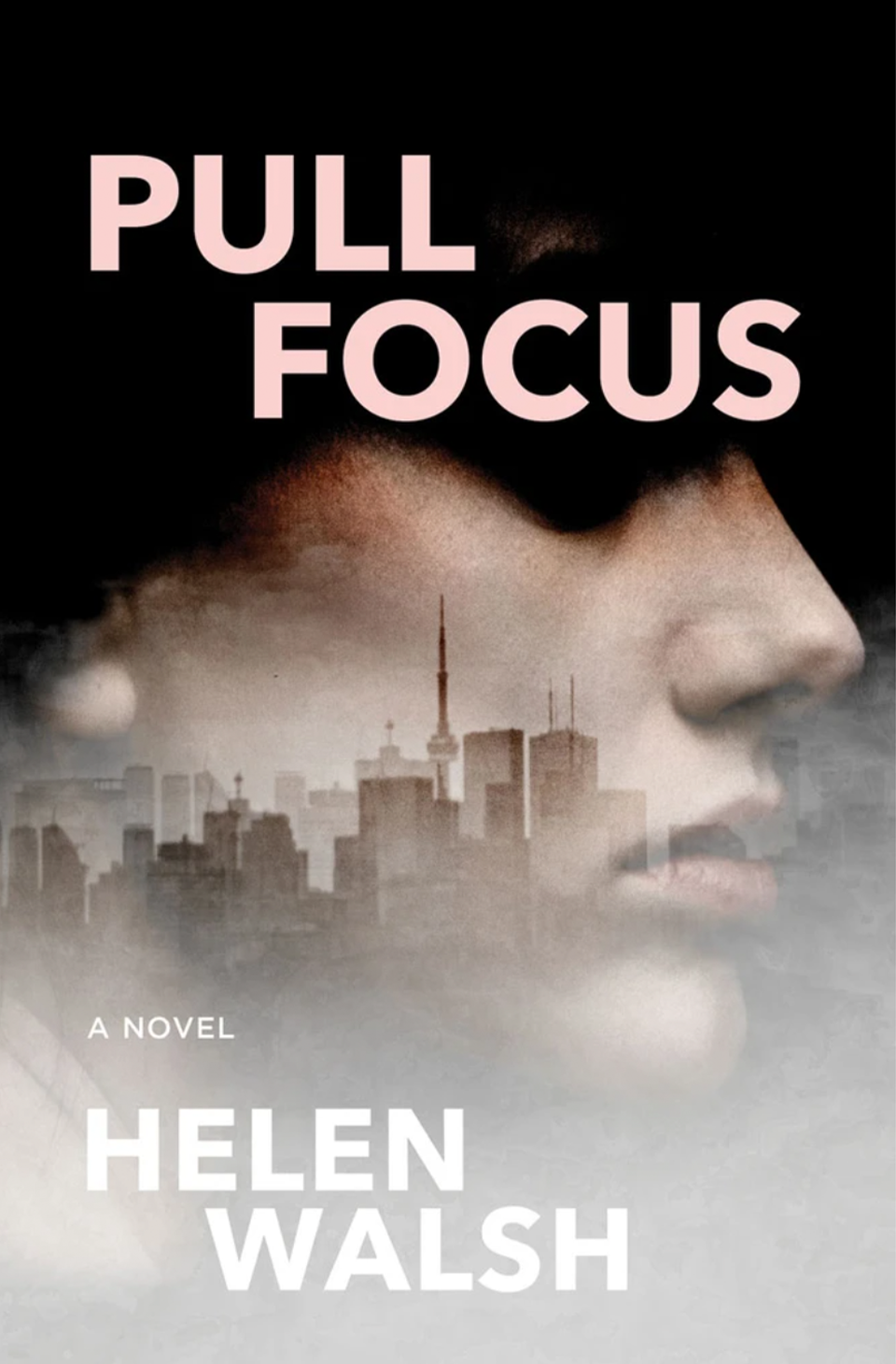 Pull Focus by Helen Walsh