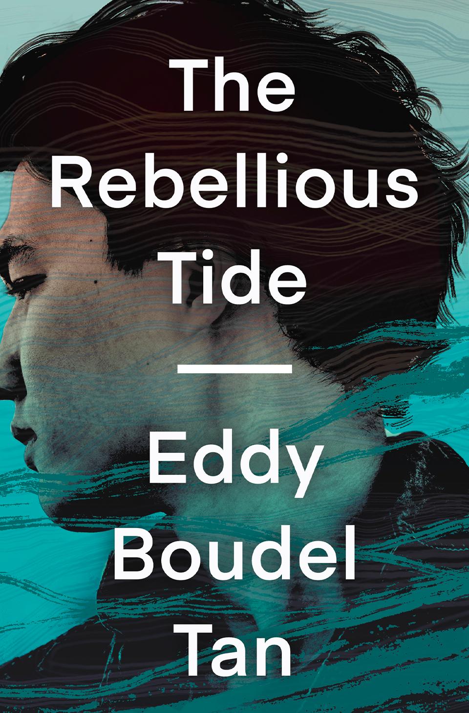 The Rebellious Tide by Eddy Boudel Tan