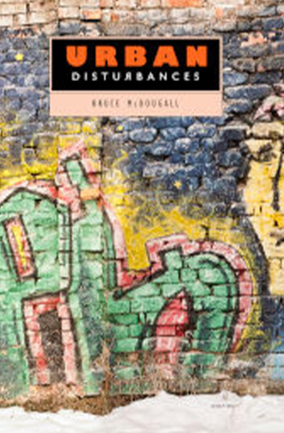 Urban Disturbances by Bruce Fyfe