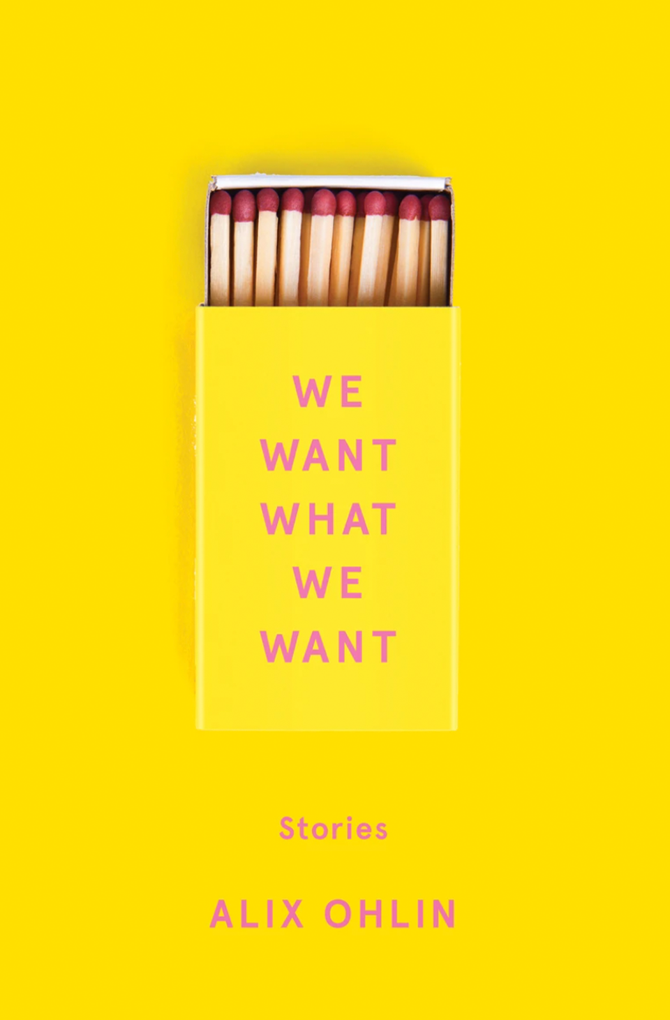 We Want What We Want by Alix Ohlin