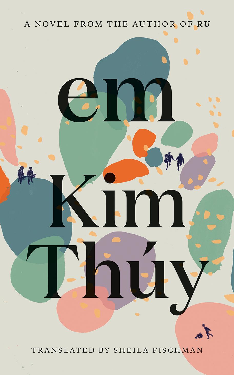 Em by Kim Thuy, translated by Sheila Fischman